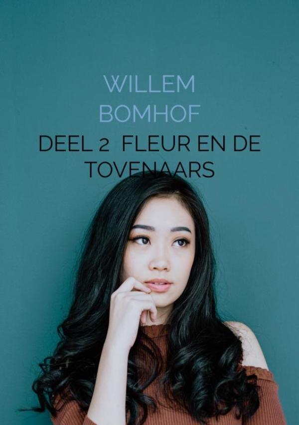 Willem Bomhof,Deel 2 Fleur en de tovenaars