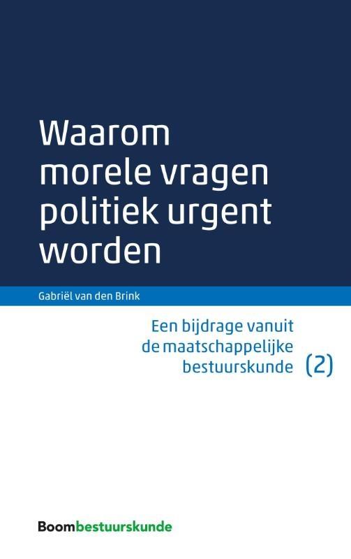 Gabriël van den Brink,Waarom morele vragen politiek urgent worden