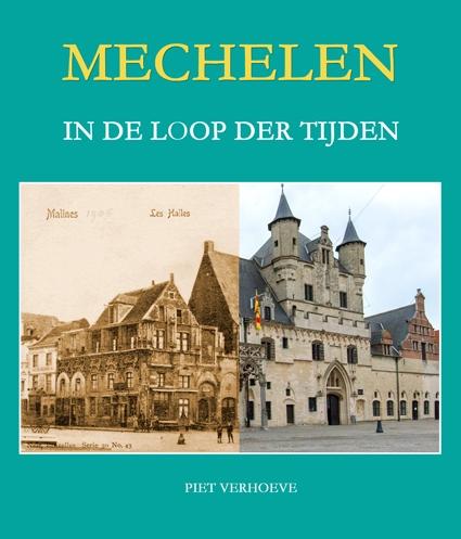 Piet Verhoeve,Mechelen in de loop der tijden