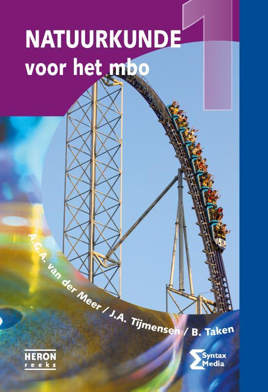A.G.A. van der Meer, J.A. Tijmensen, B. Taken,Natuurkunde voor het MBO 1
