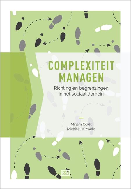 Mirjam Coret, Michiel Grünwald,Complexiteit managen