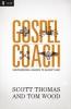 Thomas, Scott,   Wood, Tom,Gospel Coach