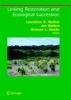 Lawrence R. Walker,   Joe Walker,   Richard J. Hobbs,Linking Restoration and Ecological Succession