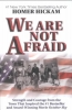 Hickam, Homer H.,We Are Not Afraid