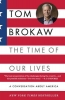 Brokaw, Tom,The Time of Our Lives
