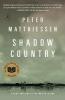 Matthiessen, Peter,Shadow Country