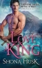 Husk, Shona,To Love a King