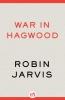 Jarvis, Robin,War in Hagwood