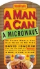 Joachim, David,   Men`s Health Books,A Man, a Can, a Microwave