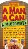 Joachim, David,   Men`s Health Books,A Man, a Can, a Microwave