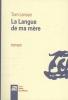 <b>Tom  Lanoye</b>,La langue de ma mère