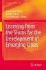 ,Learning from the Slums for the Development of Emerging Cities