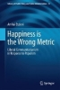 Amitai Etzioni,Happiness is the Wrong Metric