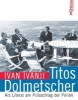 Ivanji, Ivan,Titos Dolmetscher