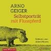 Geiger, Arno,Selbstporträt mit Flusspferd
