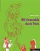 Arlt, Bettina,Mit Esmeralda durch Paris