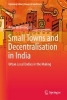 Remi de Bercegol,Small Towns and Decentralisation in India