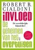 Robert  Cialdini,Invloed - De zes geheimen van het overtuigen