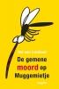 <b>Ted van Lieshout</b>,De gemene moord op Muggemietje