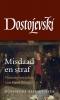 <b>Fjodor  Dostojevski</b>,Misdaad en straf