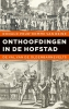 Ronald  Prud`homme van Reine,Onthoofdingen in de Hofstad