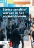 ,Stress-sensitief werken in het sociaal domein