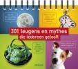 <b>301 leugens en mythes die iedereen gelooft</b>,