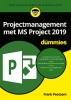Frank  Peetoom,Projectmanagement met MS Project 2019 voor Dummies