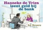 Ad  Broere,Hanneke de Vries leent geld bij de bank