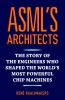 <b>René  Raaijmakers</b>,ASML`s architects
