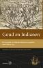 Henk den Heijer ,Goud en Indianen