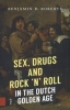 <b>Roberts Benjamin</b>,Sex, Drugs and Rock 'n' Roll in the Dutch Golden Age