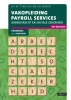 D.K.  Nijhuis D.R. in `t Veld,Vakopleiding Payroll Services 2019-2020 Arbeidsrecht Sociale Zekerheid Theorieboek