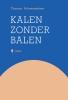 <b>Thomas Schoenmakers</b>,Kalen zonder balen