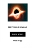 <b>Wim  Vegt</b>,The World Beyond Black Holes