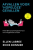 <b>Ellen Labree &  Roos Bonnier</b>,Afvallen voor `hopeloze` gevallen