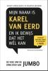 Rupert  Parker Brady, Maarten  Beernink,Mijn naam is Karel van Eerd en ik bewijs dat het wel kan