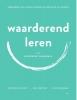 <b>Annechien van Buurt, Eefje  Teeuwisse, Nina  Timmermans</b>,Waarderend leren in het voortgezet onderwijs
