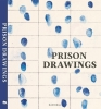 Dimitri  Verhulst ,The Borderline - Prison Drawings