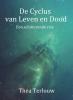 Thea  Terlouw ,De Cyclus van Leven en Dood