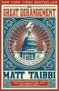 Taibbi, Matt,The Great Derangement