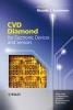 Sussmann, Ricardo S.,CVD Diamond for Electronic Devices and Sensors