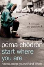 Pema Chodron Start Where You Are