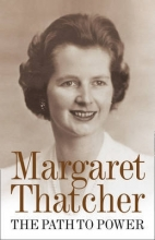 Margaret Thatcher The Path to Power