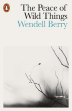 Wendell Berry The Peace of Wild Things