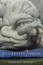 Rogers, Pattiann Quickening Fields