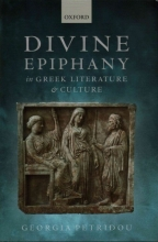 Georgia (Research Associate at the Max Weber College, Research Associate at the Max Weber College, University of Erfurt) Petridou Divine Epiphany in Greek Literature and Culture