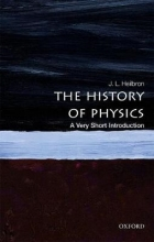 J.L. (Professor of History, Emeritus, University of California, Berkeley) Heilbron The History of Physics: A Very Short Introduction