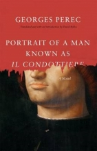 Perec, Georges Portrait of a Man Known as Il Condottiere