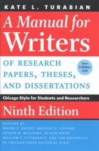 Turabian, Kate L. A Manual for Writers of Research Papers, Theses, and Dissertations, Ninth Edition